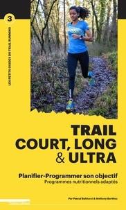 Pascal Balducci - Trail court, long & ultra - Planifier-programmer son objectif.