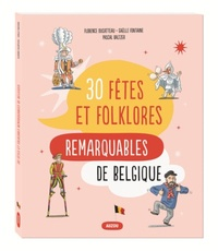 Pascal Baltzer et Florence Ducatteau - 30 fêtes et folklores remarquables de Belgique.