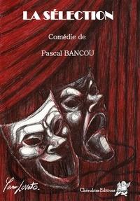 Pascal Bancou - La sélection.