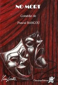 Pascal Bancou - No mort.