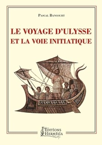 Pascal Bancourt - Le voyage d'Ulysse et la voie initiatique.