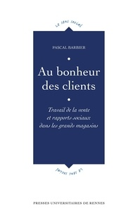 Au bonheur des clients - Travail de la vente et rapports sociaux dans les grands magasins.pdf