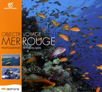 Pascal Baril - Objectif Voyage Mer Rouge.