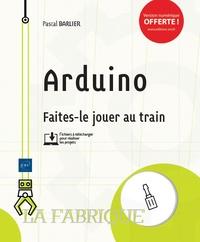 Arduino - Faites-le jouer au train.pdf
