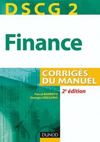 Pascal Barneto et Georges Gregorio - DSCG 2 Finance - Corrigés du manuel.