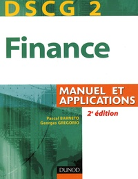 Pascal Barneto et Georges Gregorio - Finance DSCG 2 - Manuel et applications.