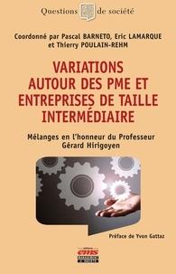 Variations autour des PME et des entreprises de taille intermédiaire- Mélanges en l'honneur du professeur Gérard Hirogoyen - Pascal Barneto |