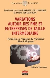 Pascal Barneto - Variations autour des PME et des entreprises de taille intermédiaire - Mélanges en l'honneur du professeur Gérard Hirogoyen.