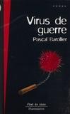 Pascal Barollier - Virus de guerre.