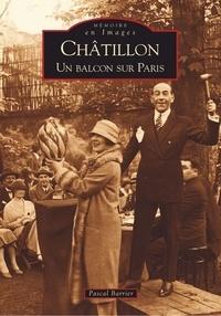 Pascal Barrier - Châtillon - Un balcon sur Paris.