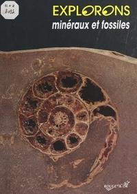Pascal Barrier et Jérôme Goyallon - Minéraux et fossiles.