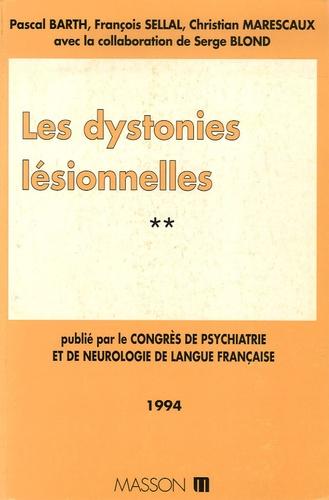 Pascal Barth et Christian Marescaux - Les dystonies lésionnelles.