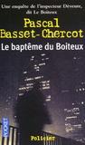 Pascal Basset-Chercot - Le baptême du boiteux.