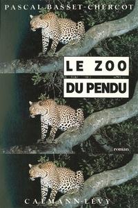 Pascal Basset-Chercot - Le Zoo du pendu.
