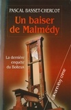 Pascal Basset-Chercot - Un baiser de Malmedy - La dernière enquête du Boiteux.