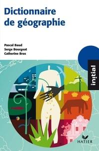 Pascal Baud et Serge Bourgeat - Initial - Dictionnaire de Géographie.