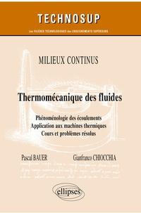Pascal Bauer et Gianfranco Chiocchia - Thermo-mécanique des fluides - Phénoménologie des écoulements. Application aux machines thermiques. Cours et problèmes résolus.