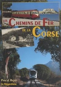Pascal Bejui et  Collectif - Les chemins de fer de la Corse.