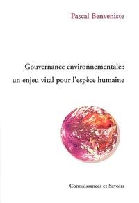 Pascal Benveniste - Gouvernance environnementale - Un enjeu vital pour l'espèce humaine.