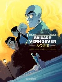 Pascal Bertho et Yannick Corboz - Brigade Verhoeven  : Rosie.