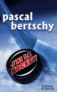 Pascal Bertschy - J'ai le hockey.