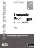 Pascal Besson et Louise Cauchard - Economie-Droit 2de-1re-Tle Bac Pro Multi'Exos - Livre du professeur.