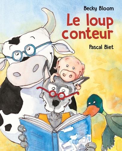 Pascal Biet et Becky Bloom - Le loup conteur.