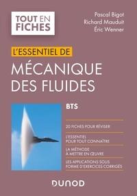 Pascal Bigot et Richard Mauduit - L'essentiel de mécanique des fluides BTS.