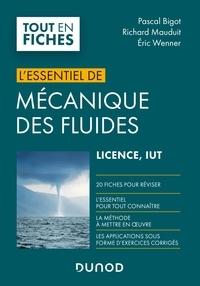 Pascal Bigot et Richard Mauduit - L'essentiel de mécanique des fluides licence, IUT.