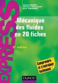 Pascal Bigot et Richard Mauduit - Mécanique des fluides en 20 fiches.