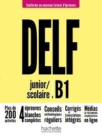 Pascal Biras et Sara Azevedo Rodrigues - DELF junior/scolaire B1 - Conforme au nouveau format d'épreuves.