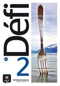 Pascal Biras et Monique Denyer - Méthode de français Défi 2 A2 - Livre de l'élève. 1 CD audio