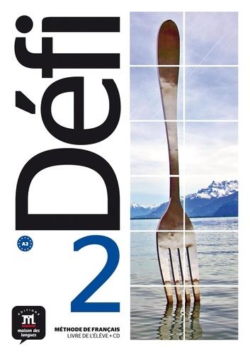 Méthode de français Défi 2 A2. Livre de l'élève  avec 1 CD audio