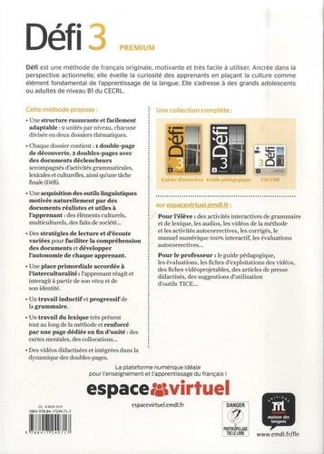 Méthode de français Défi 3 B1. Livre de l'élève. Edition premium : inclut un accès premium d'un an à la plateforme espace virtuel  avec 1 CD audio