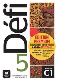 Pascal Biras et Anna Chevrier - Méthode de français Défi 5 C1 - Livre de l'élève. Edition premium. 1 CD audio MP3