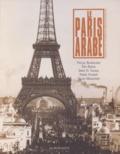 Pascal Blanchard et Eric Deroo - Le Paris arabe - Deux siècles de présence des Orientaux et des Maghrébins.