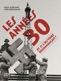 Pascal Blanchard et Farid Abdelouahab - Les années 30, et si l'histoire recommençait ?.