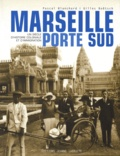 Pascal Blanchard et Gilles Boëtsch - Marseille Porte Sud (1905-2005) - Un siècle d'histoire coloniale et d'immigration.