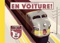 Pascal Blanchet - En voiture - L'Amérique en chemin de fer.