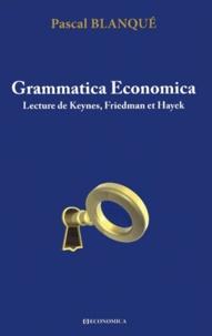 Grammatica Economica - Lecture de Keynes, Friedman et Hayek.pdf