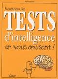 Pascal Boes - Réussissez les tests d'intelligence en vous amusant !.