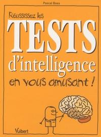 Réussissez les tests d'intelligence en vous amusant ! - Pascal Boes |