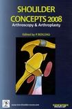 Pascal Boileau - Shoulder Concepts 2008 - Arthroscopy & arthroplasty.