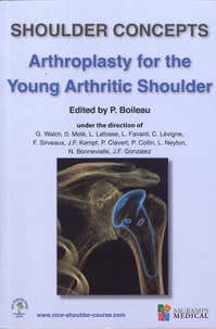 Pascal Boileau - Shoulder Concepts - Arthroplasty for the Young Arthritic Shoulder.