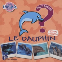 Pascal Boille - Ushuaia junior : le dauphin. 1 CD audio