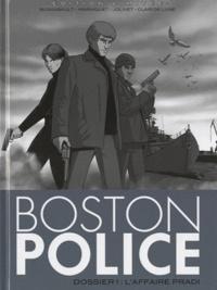 Pascal Boisgibault et Frédéric Marniquet - Boston Police Tome 1 : L'affaire Pradi.