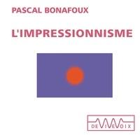 Pascal Bonafoux - L'impressionnisme.