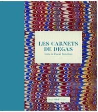 Pascal Bonafoux - Les carnets de Degas.
