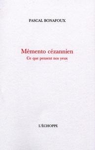 Pascal Bonafoux - Memento Cezannien.