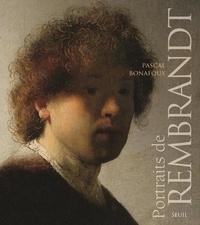 Pascal Bonafoux - Portraits de Rembrandt.